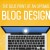 The Blueprint of an Optimal Blog Design