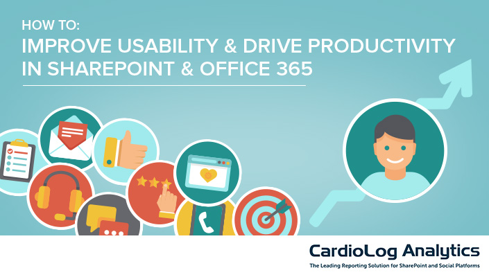 How to Improve Usability and Drive Productivity in SharePoint/Office 365